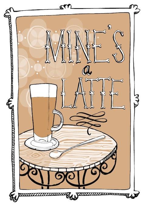 Mine's a Latte