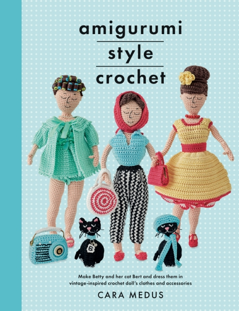 Book jacket of Amigurumi Style Crochet by Cara Medus